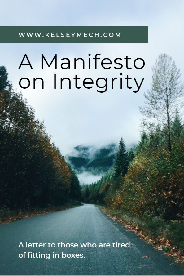 A Manifesto on Integrity: a letter, rallying cry, invitation to those who are tired of fitting in boxes.